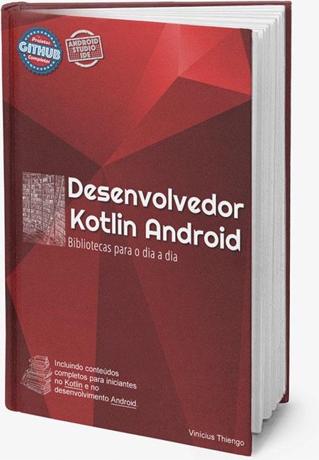 Capa do livro Desenvolvedor Kotlin Android - Bibliotecas para o dia a dia