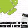 AutoCompleteTextView no Android, Entendendo e Utilizando