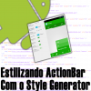 Customizando ActionBar Android Com ActionBar Style Generator