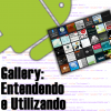 Gallery no Android, Entendendo e Utilizando