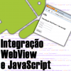 Integrando WebView Android Com JavaScript de Uma WebPage