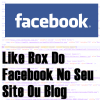 Like Box do Facebook em Seu Site ou Blog
