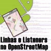 Linhas e Listerners no OpenStreetMap Android