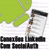 Obtendo Conexões do LinkedIn com SocialAuth no Android