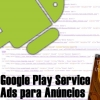 Pacote Google Play Services Ads Para Anúncios no Android