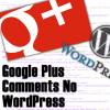 Google Plus Comments no WordPress