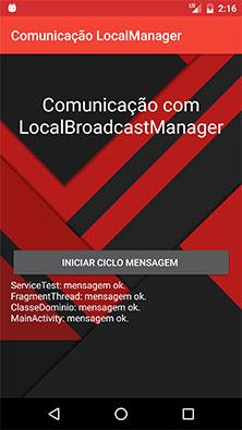 Testando o aplicativo Android Comunicação com LocalBroadcastManager