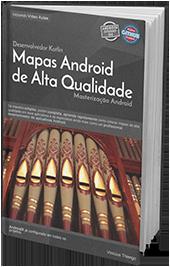 Capa do livro Mapas Android de Alta Qualidade - Masterização Android